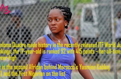Nigeria's Oyinlomo Quadre made history in the recently released ITF World Junior Rankings, the 17-year-old was ranked 92 with 415 points – her all-time career-high.